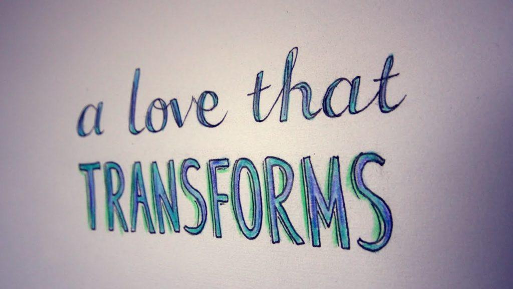 love that transforms